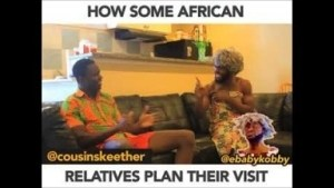 Video: Ebaby Kobby – How Some African Relatives Plan Their Visit
